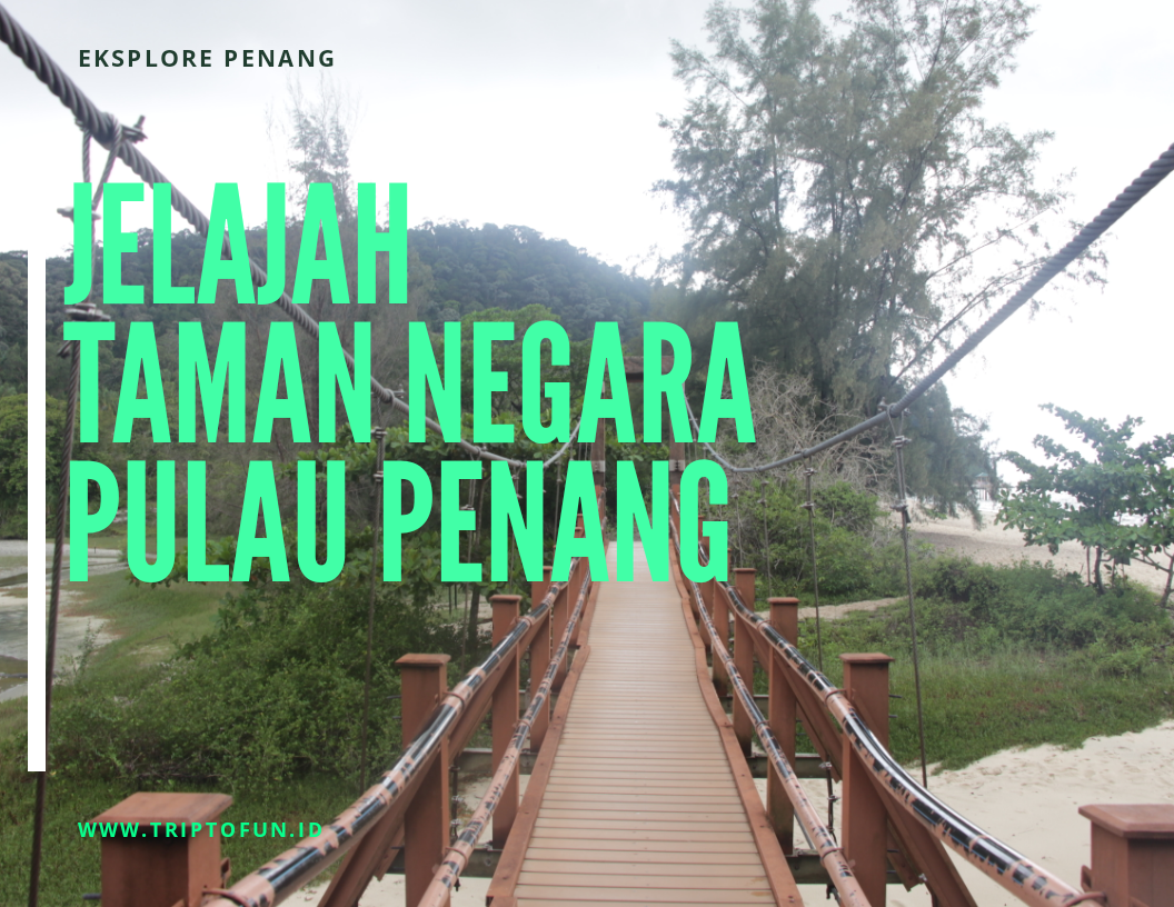 jalan ke Taman Negara Pulau Pinang