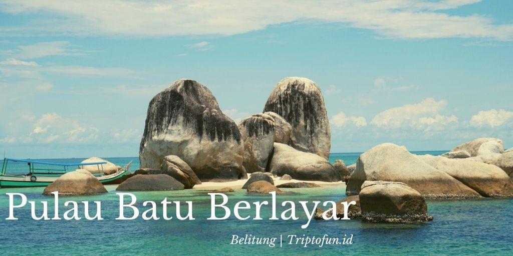 wisata pulau batu berlayar Belitung