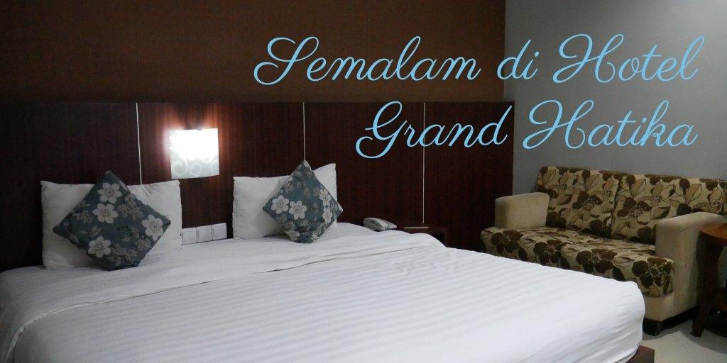 menginap di hotel grand hatika