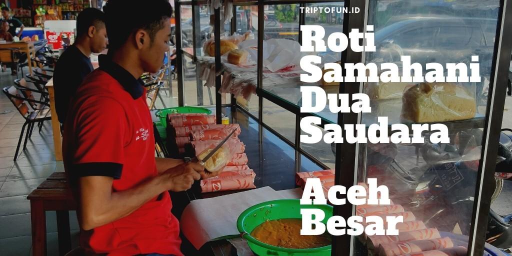Roti samahani Aceh Besar