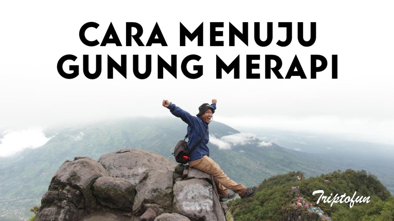 cara menuju gunung merapi dari Jakarta
